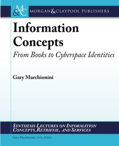 Information Concepts: From Books to Cyberspace Identities (Synthesis Lectures on Information Concepts, Retrieval, and Services)-cover