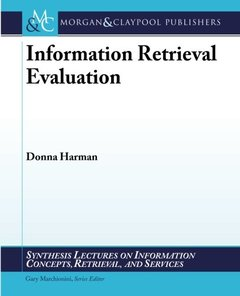 Information Retrieval Evaluation (Synthesis Lectures on Information Concepts, Retrieval, and Services)-cover