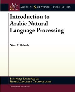 Introduction to Arabic Natural Language Processing (Synthesis Lectures on Human Language Technologies)-cover