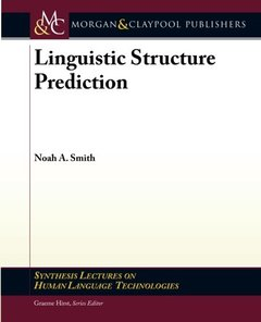Linguistic Structure Prediction (Synthesis Lectures on Human Language Technologies)-cover