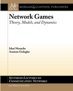 Network Games: Theory, Models, and Dynamics (Synthesis Lectures on Communication Networks)-cover