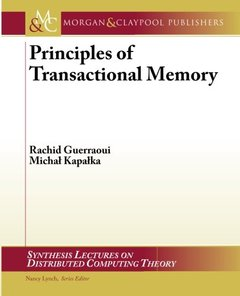 Principles of Transactional Memory (Synthesis Lectures on Distributed Computing Theory)