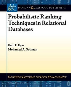Probabilistic Ranking Techniques in Relational Databases (Synthesis Lectures on Data Management)
