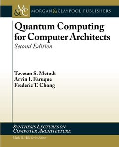 Quantum Computing for Computer Architects, Second Edition (Synthesis Lectures on Computer Architecture)-cover