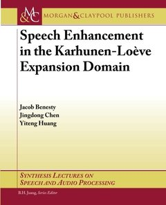 Speech Enhancement in the Karhunen-Loeve Expansion Domain (Synthesis Lectures on Speech and Audio Processing)-cover