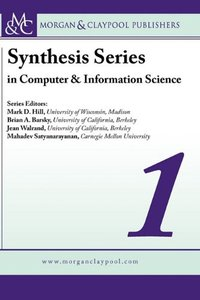 Synthesis Series on Computer & Information Science Volume 1 (Synthesis Series in Computer and Information Science)