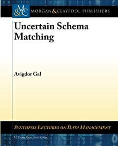 Uncertain Schema Matching (Synthesis Lectures on Data Management)-cover