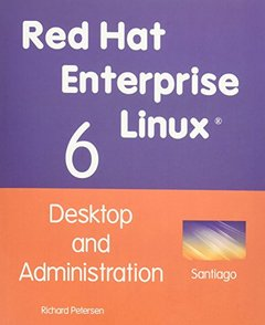 Red Hat Enterprise Linux 6: Desktop and Administration (Paperback)-cover