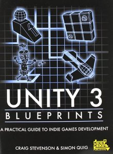 Unity 3 Blueprints - A Practical Guide to Indie Games Development (Paperback)-cover