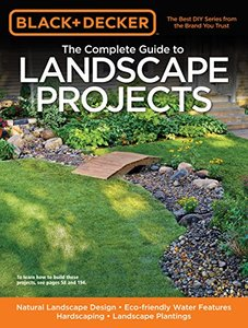 Black & Decker The Complete Guide to Landscape Projects: *Natural Landscape Design * Eco-friendly Water Features * Hardscaping * Landscape Plantings (Paperback)-cover