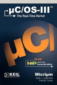 uC/OS-III: The Real-Time Kernel and the NXP LPC1700 , Cortex-M3 MCUS (Hardcover)-cover