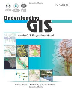 Understanding GIS: An ArcGIS Project Workbook (Paperback)