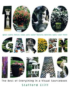 1,000 Garden Ideas: The Best of Everything in a Visual Sourcebook (Hardcover)