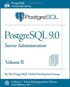 PostgreSQL 9.0 Official Documentation - Volume II. Server Administration (Paperback)-cover