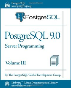PostgreSQL 9.0 Official Documentation - Volume III. Server Programming (Paperback)-cover