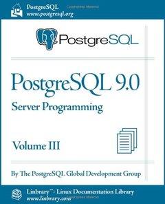 PostgreSQL 9.0 Official Documentation - Volume III. Server Programming (Paperback)