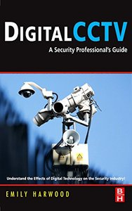 Digital CCTV: A Security Professional's Guide (Hardcover)-cover