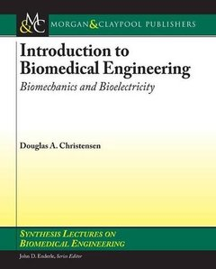 Introduction to Biomedical Engineering: Biomechanics and Bioelectricity (Paperback)-cover