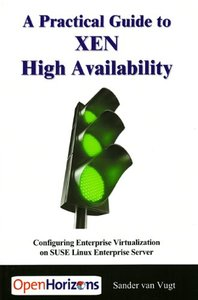 Practical Guide to XEN High Availability: Configuring Enterprise Virtualization on SUSE Linux Enterprise Server (Paperback)-cover