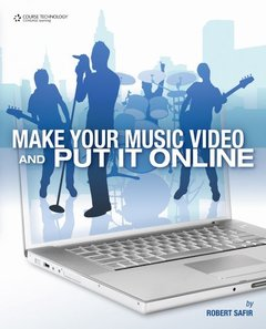 Make Your Music Video and Put It Online (Paperback)-cover