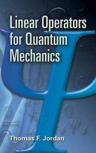 Linear Operators for Quantum Mechanics (Paperback)