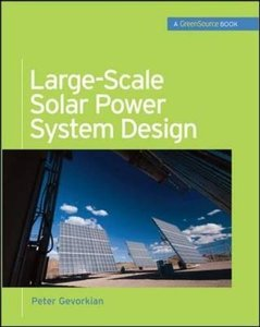 Large-Scale Solar Power System Design (GreenSource): An Engineering Guide for Grid-Connected Solar Power Generation (Hardcover)-cover
