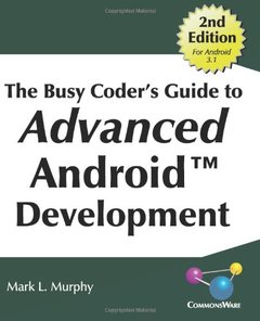 The Busy Coder's Guide to Advanced Android Development (Paperback)