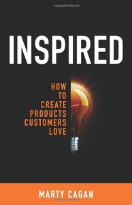 Inspired: How To Create Products Customers Love (Hardcover)-cover