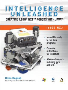 Intelligence Unleashed: Creating LEGO NXT Robots with Java (Paperback)-cover