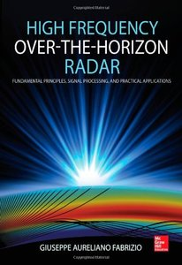 High Frequency Over-the-Horizon Radar: Fundamental Principles, Signal Processing, and Practical Applications -cover