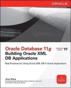 Oracle Database 11g Building Oracle XML DB Applications (Paperback)-cover