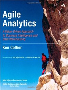Agile Analytics: A Value-Driven Approach to Business Intelligence and Data Warehousing (Paperback)-cover