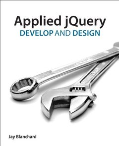 Applied jQuery: Develop and Design (Paperback)