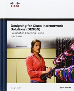 Designing for Cisco Internetwork Solutions (DESGN) Foundation Learning Guide: (CCDA DESGN 640-864), 3/e (Hardcover)-cover