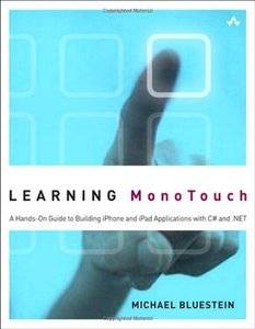 Learning MonoTouch: A Hands-On Guide to Building iOS Applications with C# and .NET (Paperback)-cover