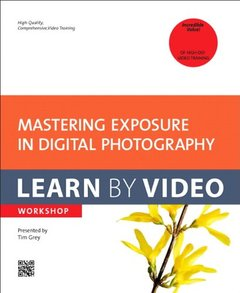 Mastering Exposure in Digital Photography: Learn by Video (Hardcover)-cover
