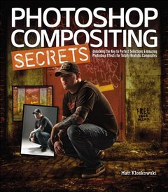 Photoshop Compositing Secrets: Unlocking the Key to Perfect Selections and Amazing Photoshop Effects for Totally Realistic Composites (Paperback)-cover