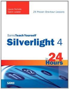 Sams Teach Yourself Silverlight 4 in 24 Hours (Sams Teach Yourself -- Hours)