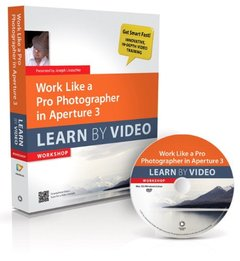 Work Like a Pro Photographer in Aperture 3: Learn by Video (DVD)-cover