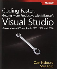 Coding Faster: Getting More Productive with Microsoft Visual Studio: Covers Microsoft Visual Studio 2005, 2008, and 2010 (Paperback)-cover
