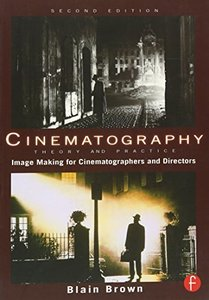 Cinematography: Theory and Practice: Image Making for Cinematographers and Directors, 2/e (Paperback)-cover