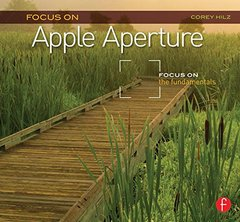 Focus On Apple Aperture: Focus on the Fundamentals (Paperback)-cover