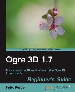 OGRE 3D 1.7 Beginner's Guide (Paperback)