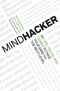 Mindhacker: 60 Tips, Tricks, and Games to Take Your Mind to the Next Level (Paperback)-cover