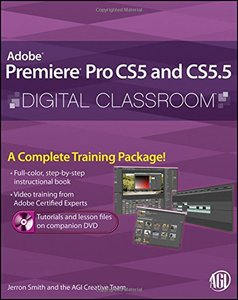 Premiere Pro CS5 and CS5.5 Digital Classroom (Paperback)-cover