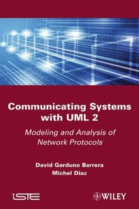 Communicating Systems with UML 2: Modeling and Analysis of Network Protocols (Hardcover)