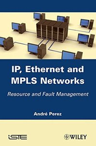 IP, Ethernet and MPLS Networks: Resource and Fault Management (Hardcover)