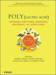 Poly(lactic acid): Synthesis, Structures, Properties, Processing, and Applications (Hardcover)-cover