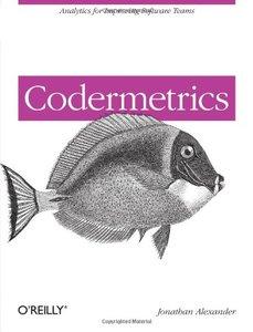 Codermetrics: Analytics for Improving Software Teams (Paperback)
