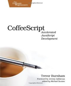 CoffeeScript: Accelerated JavaScript Development (Paperback)-cover